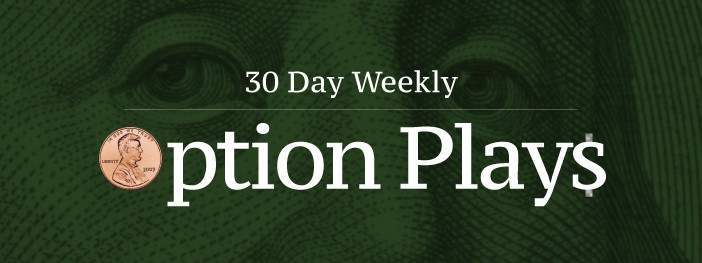 +30 Day Weekly Option Plays 3/15/18