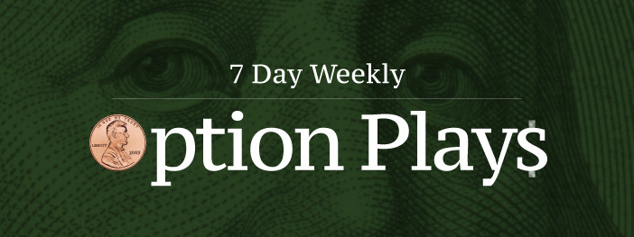 +7 Day Weekly Option Plays 9/12/18